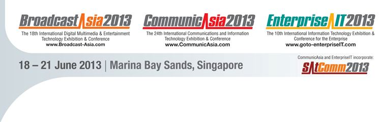 CommunicAsia2013, EnterpriseIT2013 and BroadcastAsia2013 Promises Unique Exposure to Industry's Leading and Budding Players